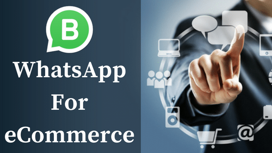 WhatsApp for eCommerce: A Complete Marketing Stack in 2018