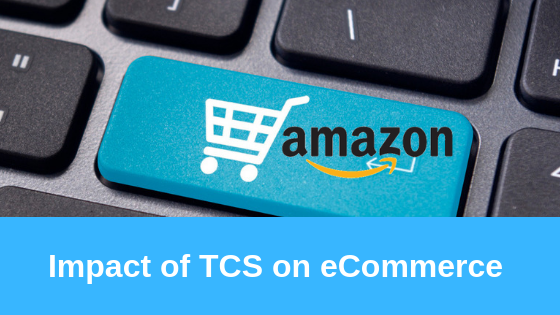Impact of TCS (Tax Collected at Source) on Flipkart / Amazon